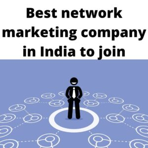 Best-network-marketing-company-in-India-to-join-min