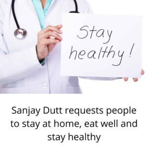 Sanjay Dutt requests people to stay at home, eat well and stay healthy