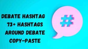 Debate hashtag 73+ hashtags around debate copy-paste