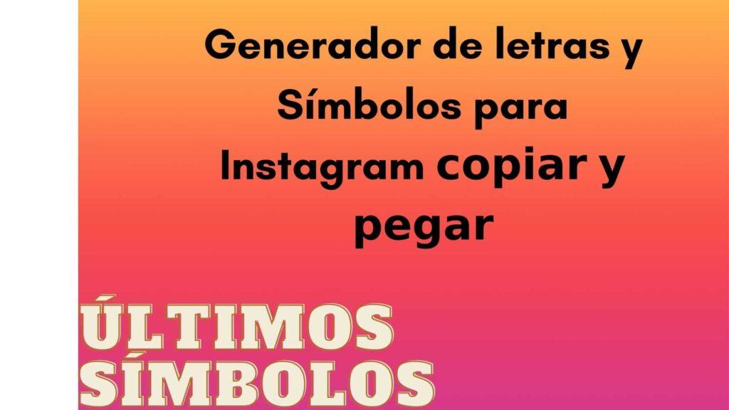 Generador de letras y símbolos para Instagram 𝗰𝗼𝗽𝗶𝗮𝗿 𝘆 𝗽𝗲𝗴𝗮𝗿